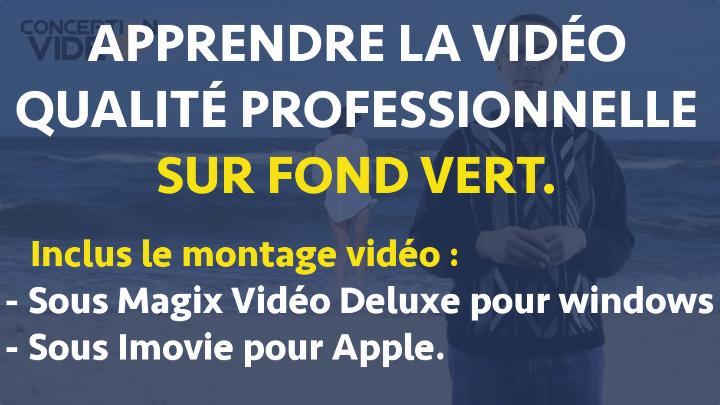 apprendre la vidéo fond vert qualité professionnelle