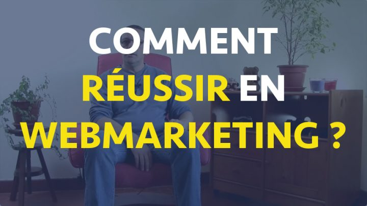 RÉUSSIR EN WEBMARKETING