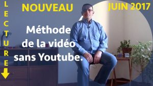 La vidéo sans Youtube